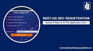 NEET-UG 2021 Registration Begins – Details & Steps to Fill The Application form