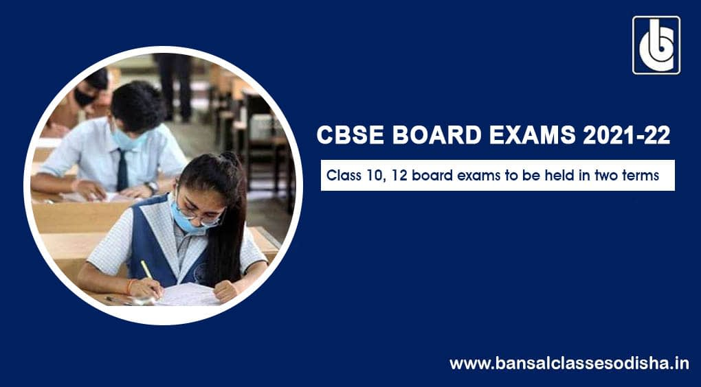CBSC – Class 10th and 12th Exams To Be Held In Two Terms For The Session 2021- 22